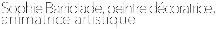 Sophie Barriolade, Peintures Décoratives